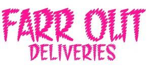 Farr Out Deliveries